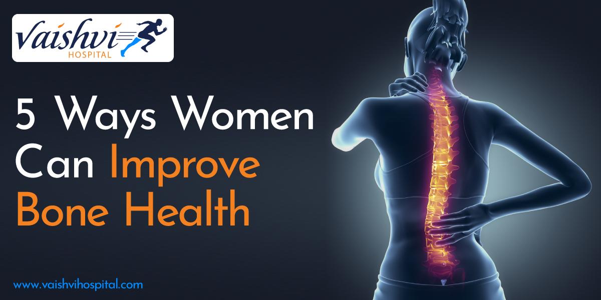 5 Ways Women Can Improve Bone Health